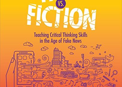 Fact Vs. Fiction Teaching Critical Thinking Skills in the Age of Fake News - Fact Vs. Fiction: Teaching Critical Thinking Skills in the Age of Fake News