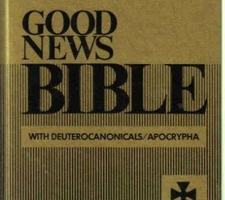 Good News Bible with DeuterocanonicalsApocrypha The Bible in Todays English Version The Bible in Todays English Version - Good News Bible with Deuterocanonicals/Apocrypha (The Bible in Today's English Version) (The Bible in Today's English Version)