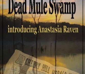 News from Dead Mule Swamp Anastasia Raven Mysteries Book 1 - News from Dead Mule Swamp (Anastasia Raven Mysteries Book 1)