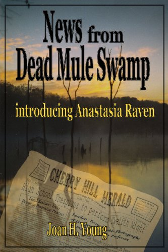 News from Dead Mule Swamp Anastasia Raven Mysteries Book 1 - News from Dead Mule Swamp (Anastasia Raven Mysteries Book 1)
