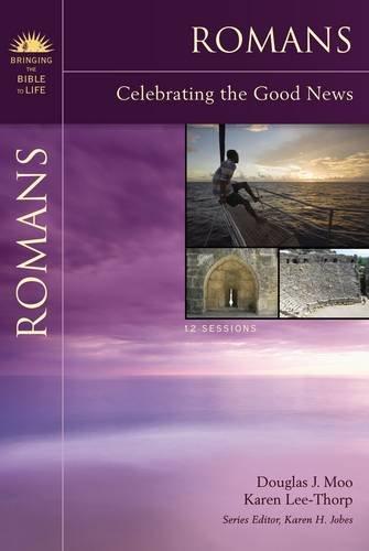 Romans Celebrating the Good News Bringing the Bible to Life - Romans: Celebrating the Good News (Bringing the Bible to Life)