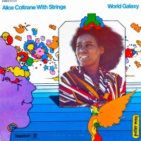 Alice Coltrane W/ Strings - World Galaxy (1972)