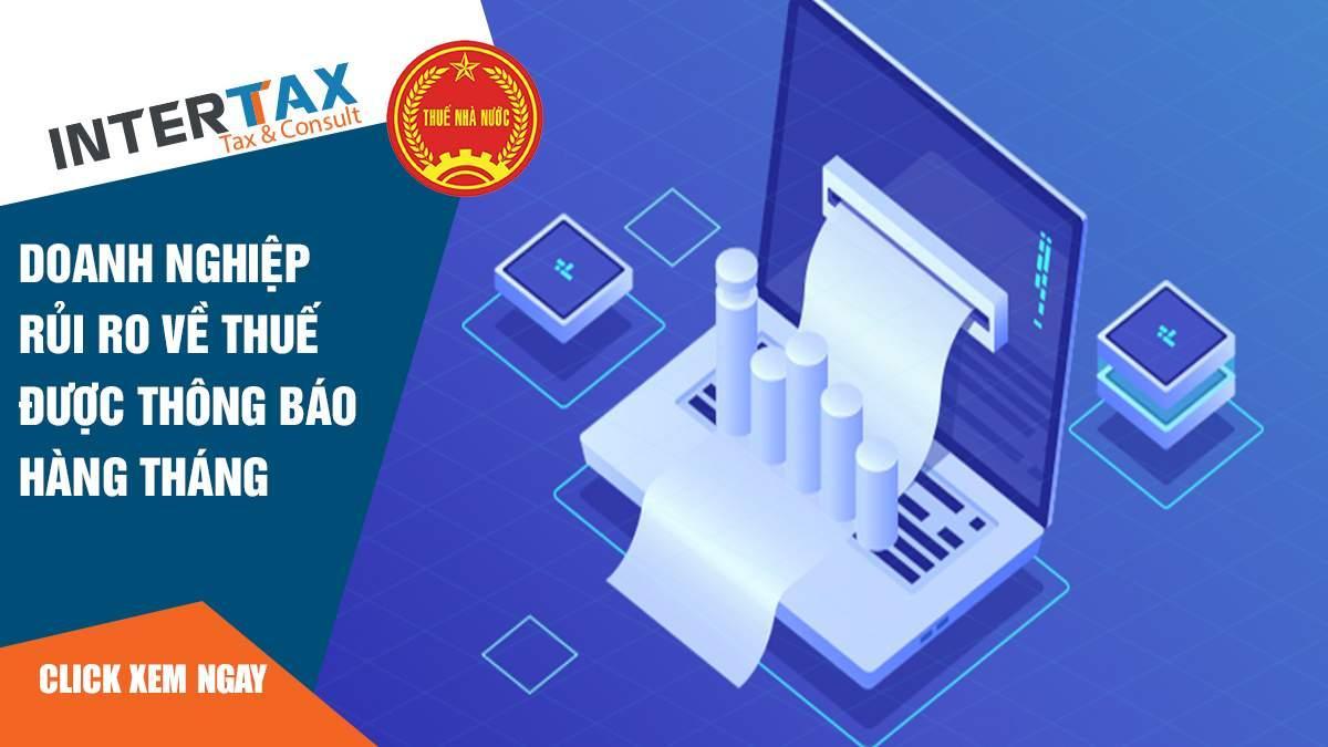 Doanh nghiệp rủi ro về thuế được thông báo hàng tháng 1 - INTERTAX