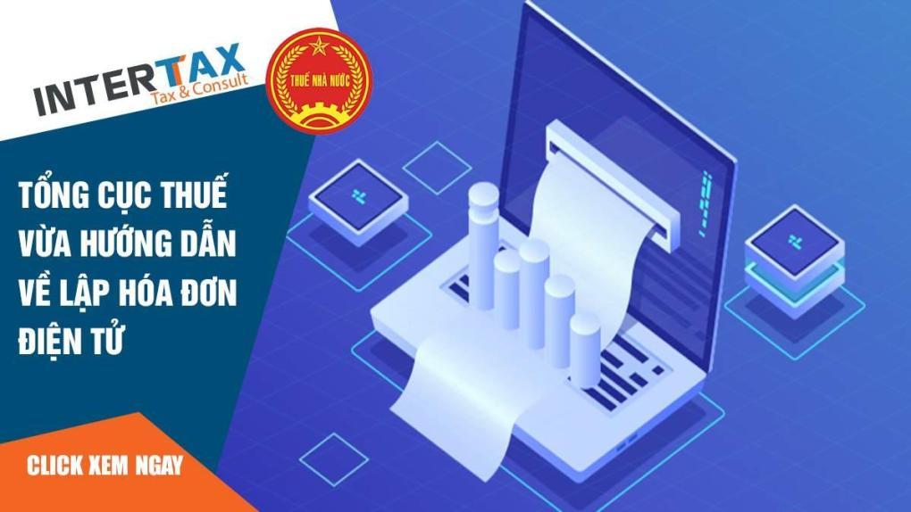 Tổng cục Thuế vừa hướng dẫn về lập hóa đơn điện tử