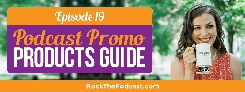 IC019: Podcast Promo Products Guide