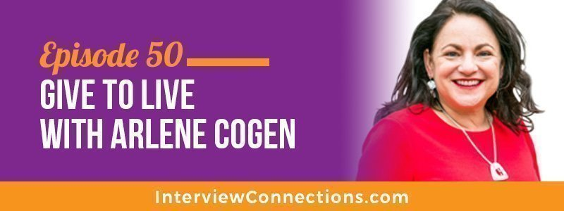 IC050: Give to Live with Arlene Cogen