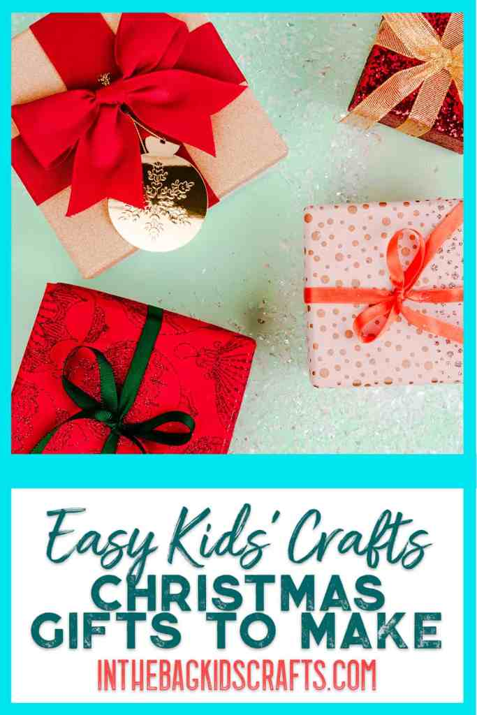 Christmas Gifts for Kids to Make