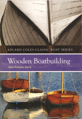 Wooden Boatbuilding Jean-Francois Garry
