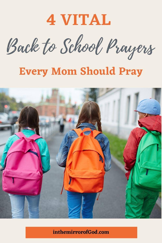 4 Vital Back to School Prayers Every Mom Should Pray