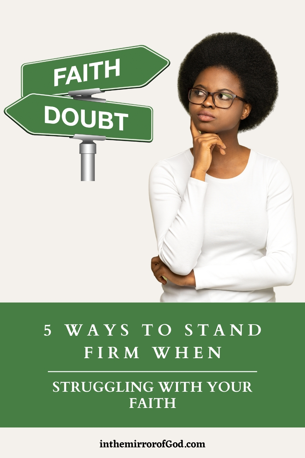 5 Ways to Stand Firm When Struggling With Your Faith
