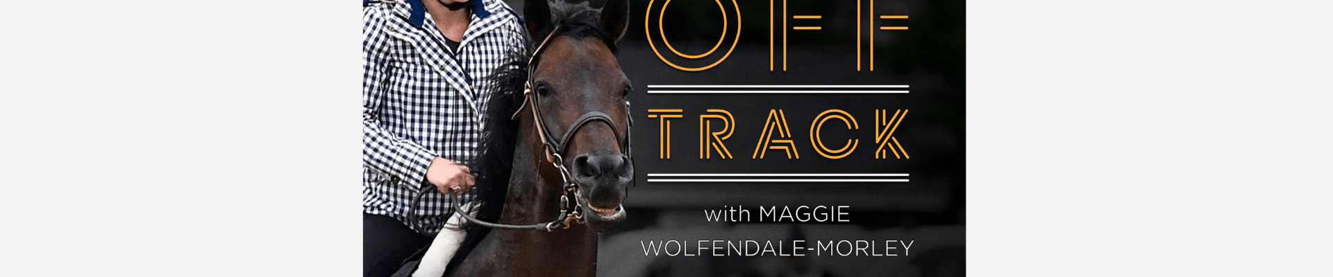 Off Track with Maggie Wolfendale-Morley