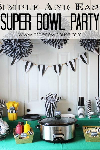 Simple And Easy Super Bowl Party