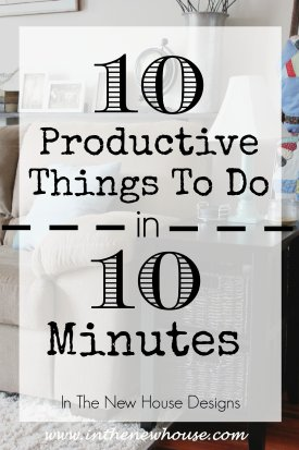 There are tons of things you can get done in ten minutes or less around the house. Chances are, you have been procrastinating most of these.