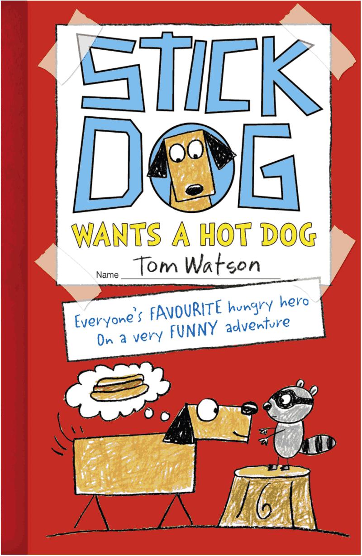 Stick Dog Wants A Hot Dog Tom Watson