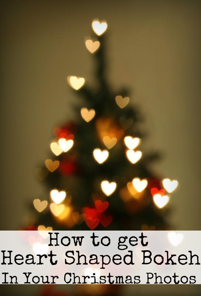 how to get heart shaped bokeh in Christmas photos. Tips for photographing christmas tree lights