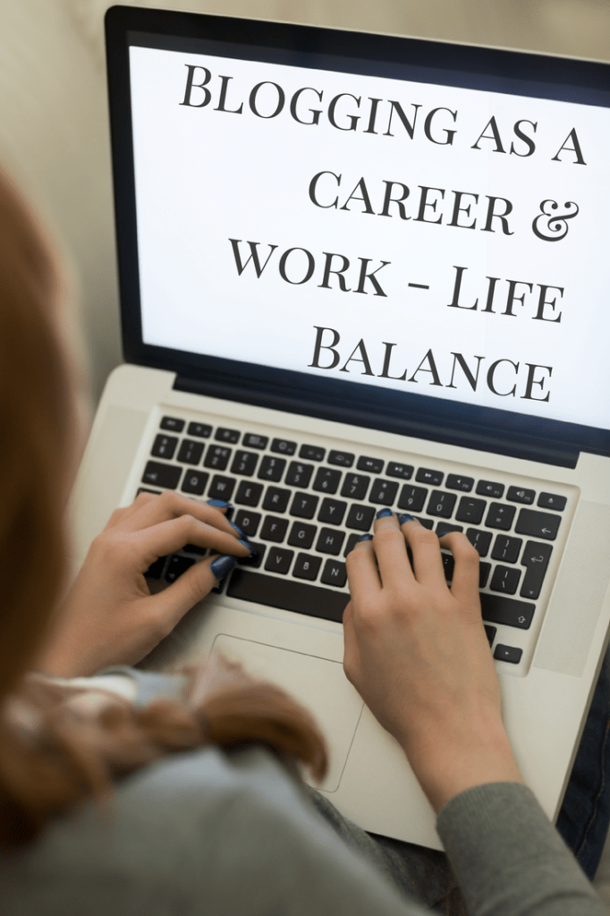 Blogging as a career & work life balance. How do you earn money blogging?