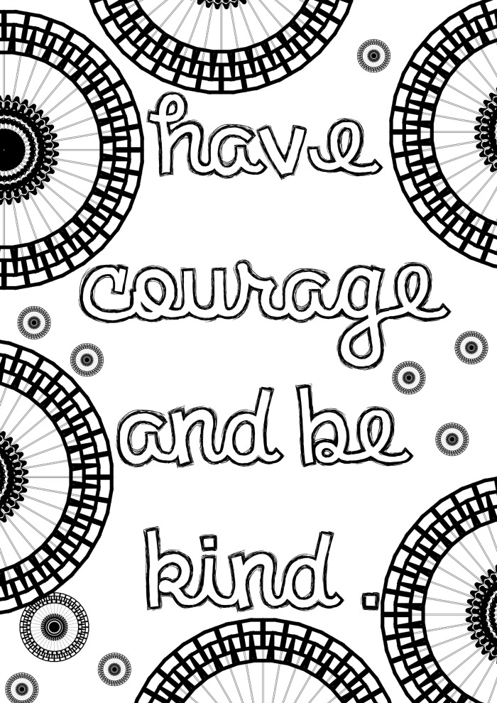 Have courage and be kind. Positive quote grown up coloring page inspired by Cinderella with circle mandala patterns to colour