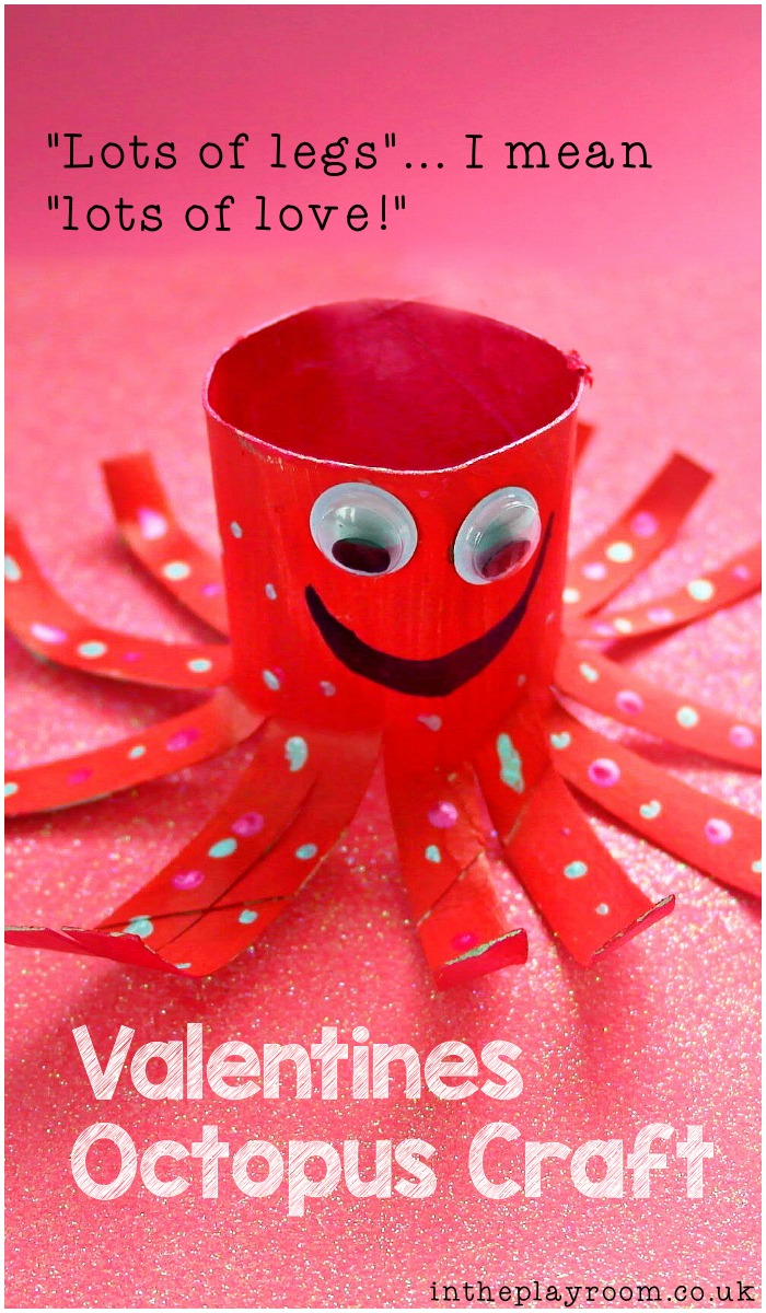 "Easy Valentines themed toilet paper role Octopus craft for kids. Cute, with a little note attached like ""lots of legs... I mean lots of love!"""