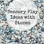Sensory Stone Play – Fun Activities for Kids