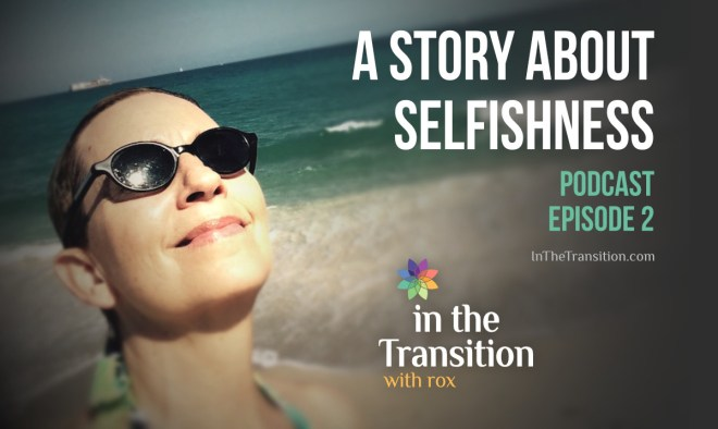 A Story About Selfishness with Roxanne Darling