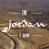 IN JORDAN i am...