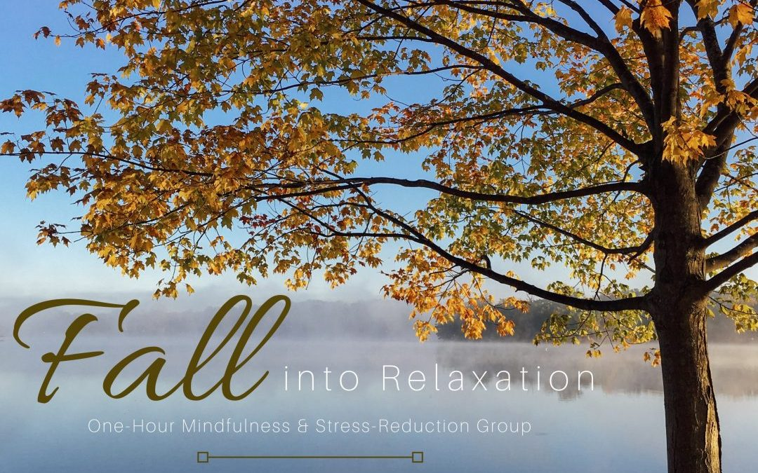 Fall into Relaxation Mindfulness Group