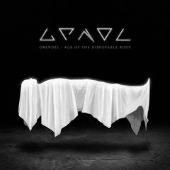 Grendel – Age of the Disposable Body (2017)