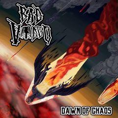 Bad Voodoo – Dawn of Chaos (2017)