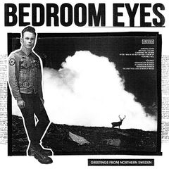 Bedroom Eyes – Greetings From Northern Sweden (2017)