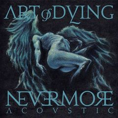 Art of Dying – Nevermore (Acoustic) (2017)