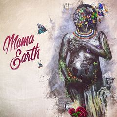 Project Mama Earth & Joss Stone – Mama Earth (2017)