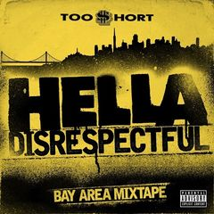 Too $hort – Hella Disrespectful: Bay Area Mixtape (2017)