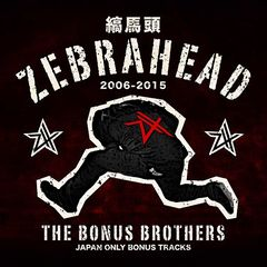 Zebrahead – The Bonus Brothers (Japan Only Bonus Tracks) (2017)