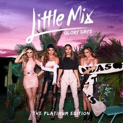 Little Mix – Glory Days: The Platinum Edition (2017)