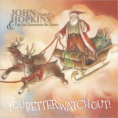 John Driskell Hopkins – You Better Watch Out! (2017)
