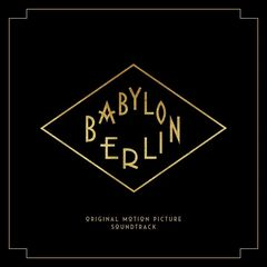 Various Artist or Bands – Babylon Berlin (Music from the Original TV Series) (2017)