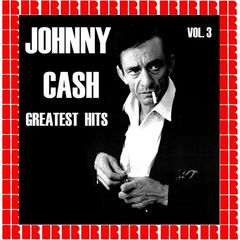 Johnny Cash – Greatest Hits Volume 3 (2017)