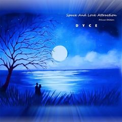 Dyce – Space and Love Attraction (Deluxe Edition) (2017)