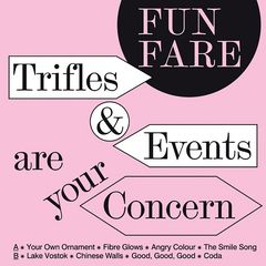 Fun Fare – Trifles and Events Are Your Concern (2018)