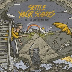 Settle Your Scores – Better Luck Tomorrow (2018)