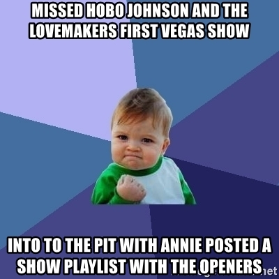 missed-hobo-johnson-and-the-lovemakers-first-vegas-show-into-to-the-pit-with-annie-posted-a-show-pla