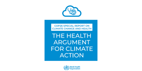 """Front cover of the report features the WHO logo and the words """"COP26 Special Report on Climate Change and Health, the health argument for climate action"""
