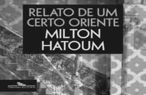 Recensão do livro Relato de um certo oriente - Milton Hatoum (Companhia das Letras, 2018) - INTRO