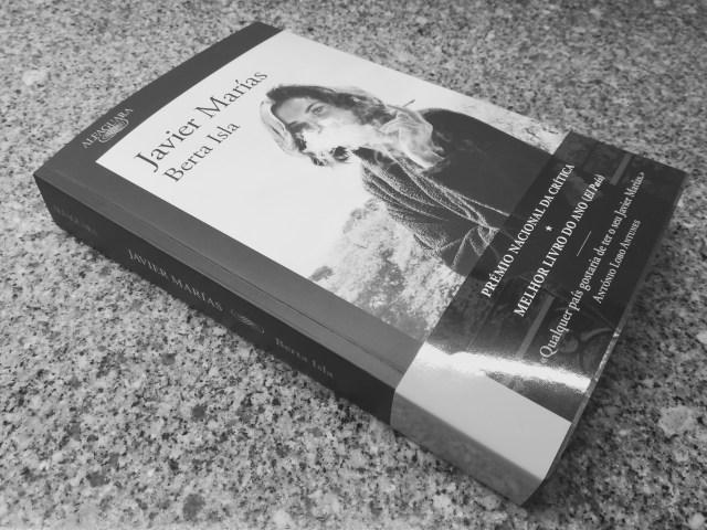 Recensão do livro Berta Isla, escrito pelo autor espanhol Javier Marías e publicado em Portugal pela Alfaguara em 2018   INTRO
