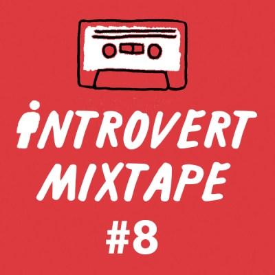 Introvert Mixtape #8