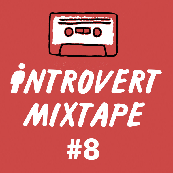 Introvert Mixtape #8