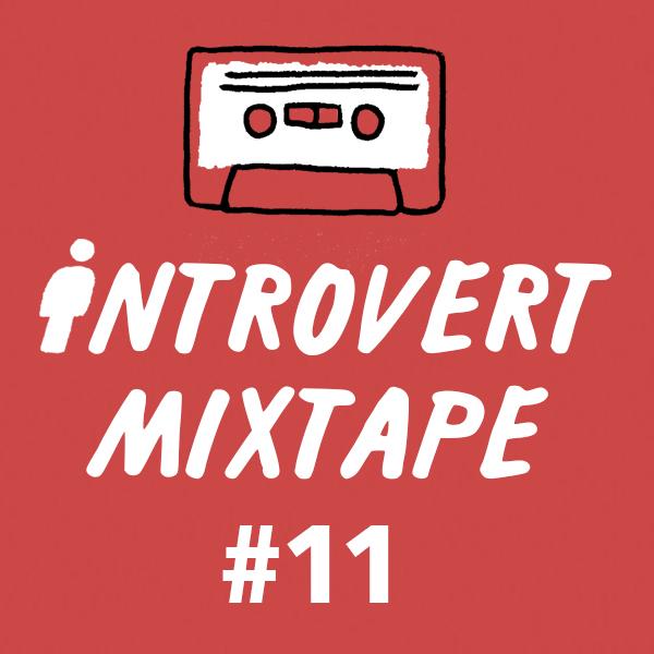 Introvert Mixtape #11 (Dance)