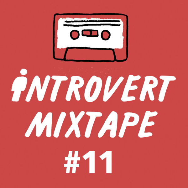 Introvert Mixtape #11 (Dance)