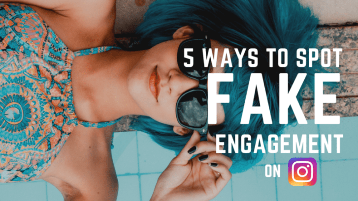 5 Ways to Spot Fake Engagement & Followers on Instagram