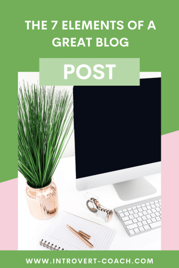 7 Elements of a Great Blog Post